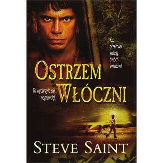 Ostrzem włóczni - Steve Saint