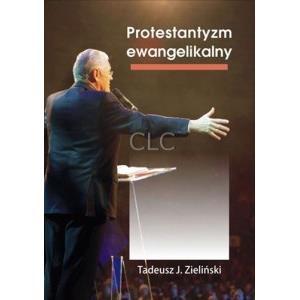 Protestantyzm ewangelikalny. Studium specyfiki rel