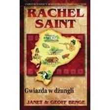 Rachel Saint. Gwiazda w dżungli