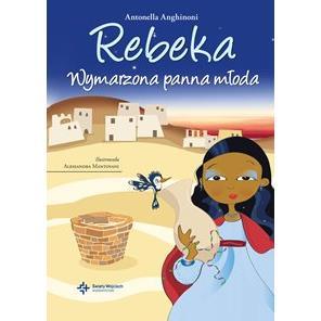 Rebeka. Wymarzona panna młoda