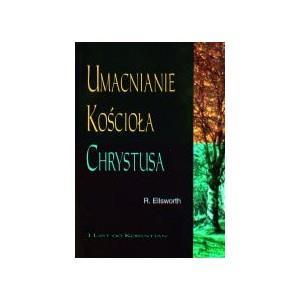 Umacnianie Kościoła Chrystusa. 1 List do Koryntian