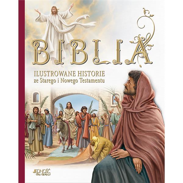 Biblia. Ilustrowane historie ze Starego i Nowego