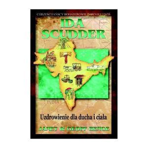 Ida Scudder. Uzdrowienia dla ducha i ciała