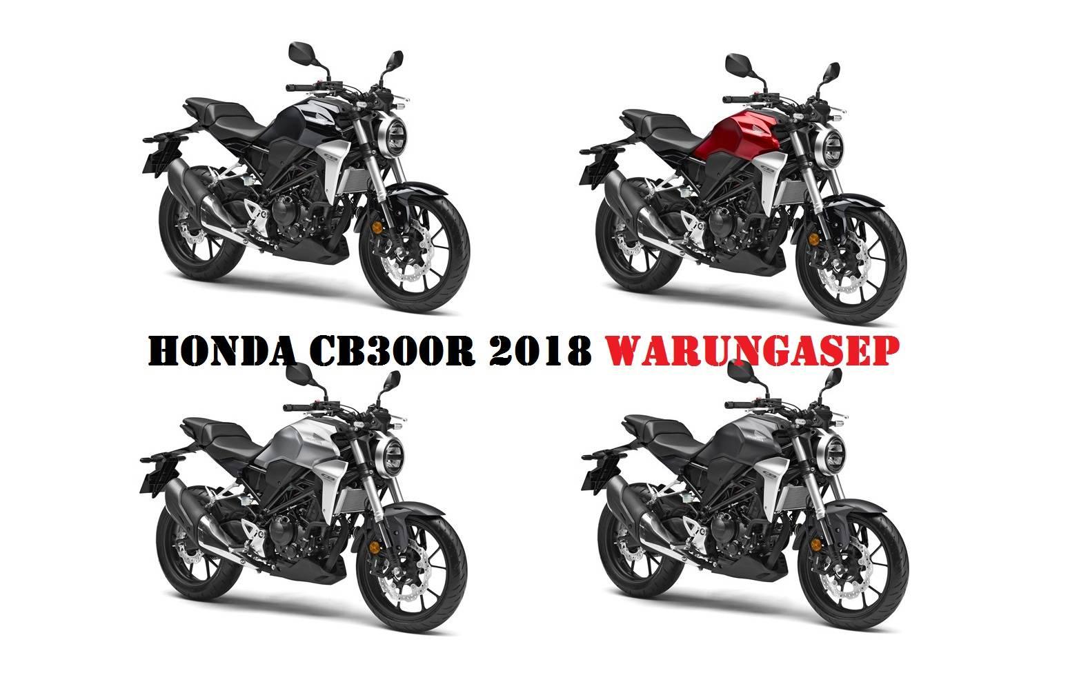 Honda CB300R 2018, Street Bike 300cc Bergaya Neo CafeRacer