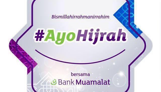 #AyoHijrah Meraih Keberkahan Bersama Bank Muamalat Indonesia
