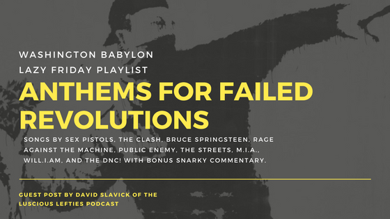 Anthems for Failed Revolutions
