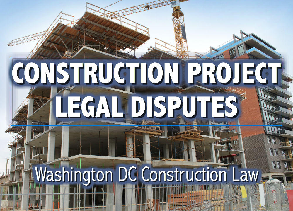 Washington DC Construction Attorneys and construction contractors payment disputes law firm