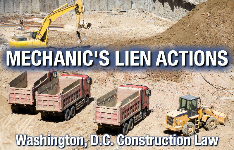 Washington DC Construction Contract Claims Law Firm with Washington DC Construction attorneys enforcing mechanic's liens