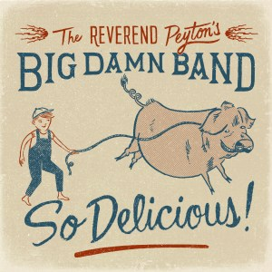 "The new album ""So Delicious"" (courtesy Rev Peyton)"