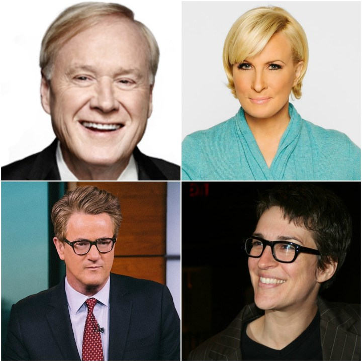 Chris Matthews, Mika Brezezinski and Joe Scarborough and Rachel Maddow