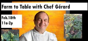 Farm to Table with Chef Gerard – this Saturday!