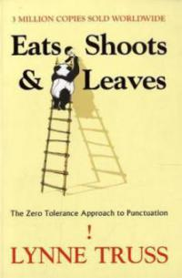 Eats, Shoots and Leaves - Lynne Truss