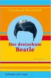 Gerhard Henschel – Der dreizehnte Beatle