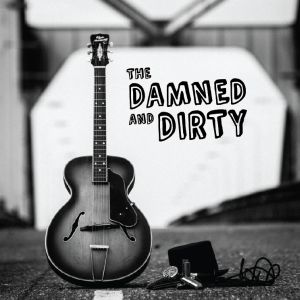 The Damned & Dirty