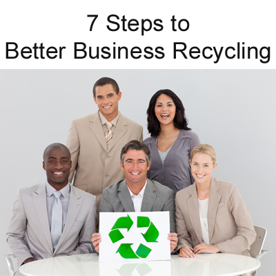 7 Steps to Better Business Recycling