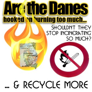 Danes-hooked-on-incineration