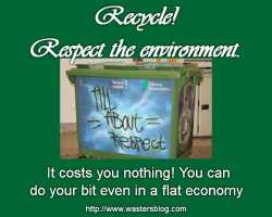 Recycle and respect the environment is the message on this image.