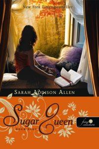 Sarah Addison Allen: The Sugar Queen