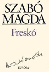 Szabó Magda: Freskó