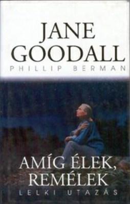 Jane Goodall: Amíg élek, remélek