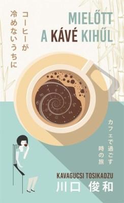 Kavagucsi Tosikadzu: Mielőtt a kávé kihűl