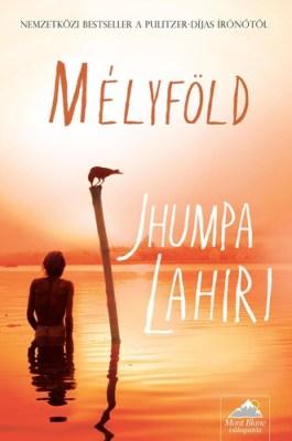 Jhumpa Lahiri: Mélyföld