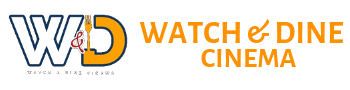 Watch & Dine Cinema