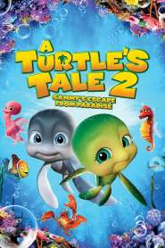 A Turtle's Tale 2: Sammy's Escape from Paradise (2012)