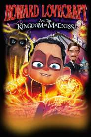 Howard Lovecraft and the Kingdom of Madness (2018)