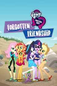 My Little Pony: Equestria Girls – Forgotten Friendship (2018)