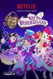 Ever After High: Way Too Wonderland (2015)