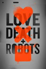 Love, Death and Robots Season 1