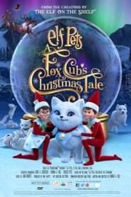 Elf Pets: A Fox Cub's Christmas Tale (2019)