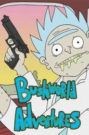 Rick and Morty: Bushworld Adventures (2018)