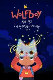 Wolfboy and The Everything Factory Season 1