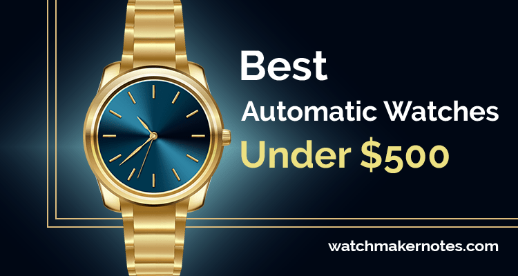 Best automatic watches under $500
