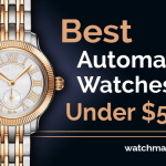 Best Automatic Watches Under $5000 (2021)