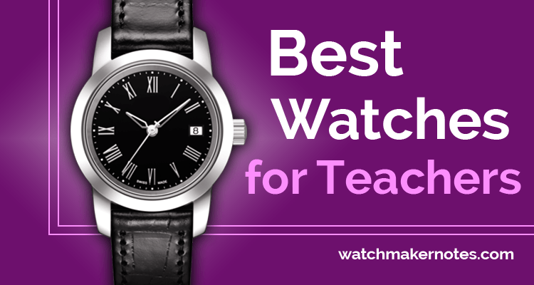 Best Watches for Teachers