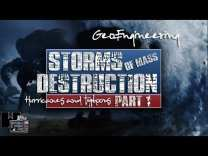 STORMS OF MASS DESTRUCTION 2018 – (Part 1)