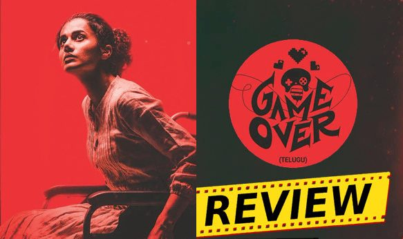 Game Over Full Movie Review