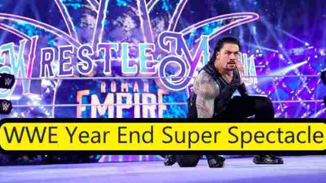 Watch WWE Year End Super Spectacle Special 2018
