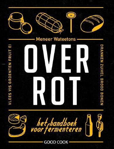 Nu vooruit te bestellen: Over Rot – het handboek fermenteren