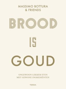 Boek Cover Brood is goud - Bottura & friends