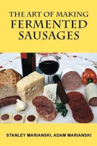 Book Cover: The Art of Making Fermented Sausages - Marianski & Marianski