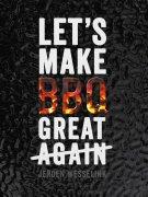 Kookboekenweek 2018 - Meneer leest een boek - Let's make BBQ great again - Jeroen Wesselink