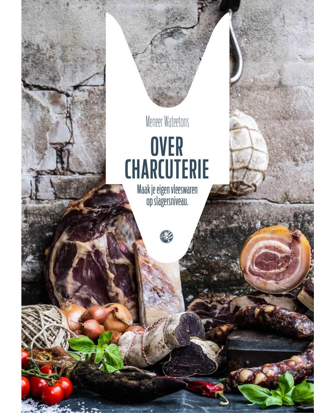 Meneer Wateetons nieuwste boek: OVER CHARCUTERIE – maak je eigen vleeswaren op slagersniveau