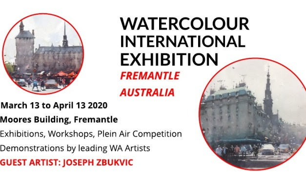 The International Watercolour Exhibition Fremantle – 13 March – 13 April 2020