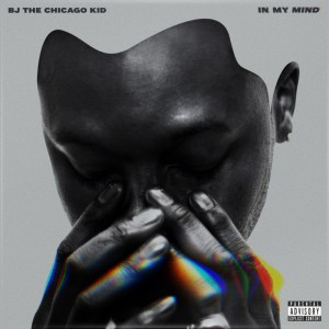 BJ_The_Chicago_Kid_In_My_Mind_CoverArt_