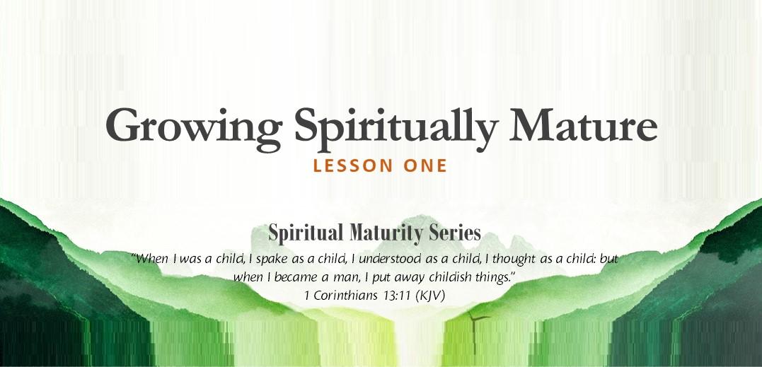 Growing Spiritually Mature