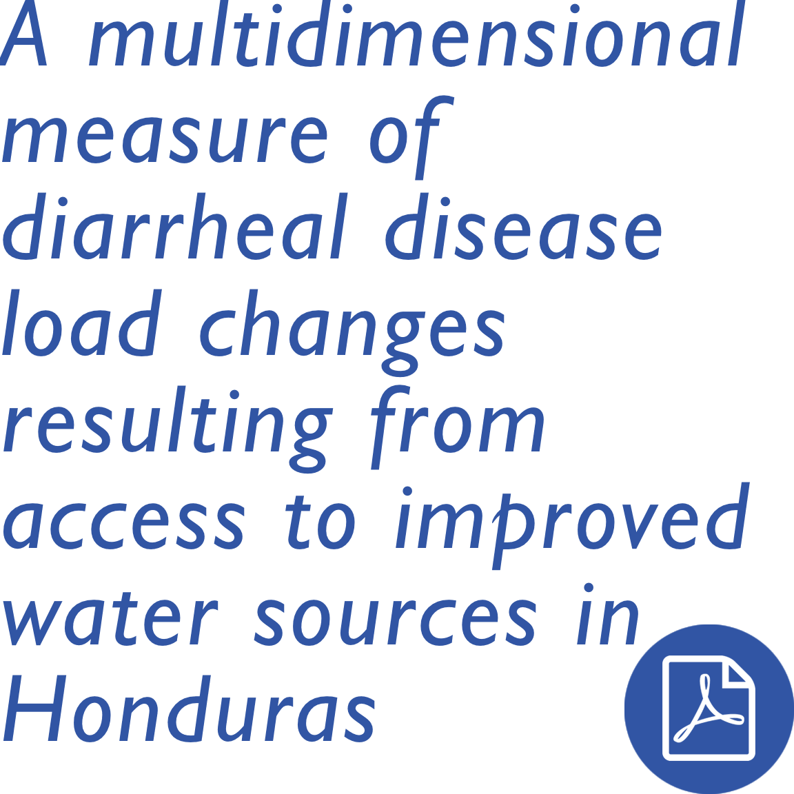 A multidimensional measure of diarrheal disease load changes resulting from access to improved water sources in Honduras